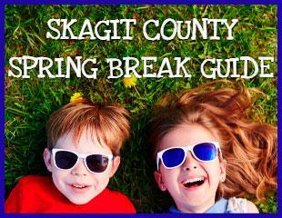 Skagit County Spring Break Guide